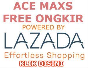 promo ace maxs free ongkir